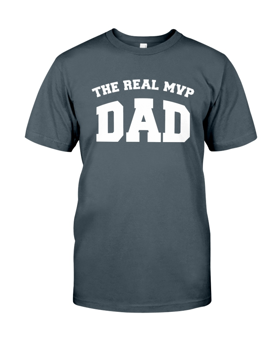 The Real MVP - Dad Classic T-Shirt