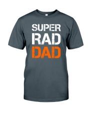 Super Rad Dad Classic T-Shirt front
