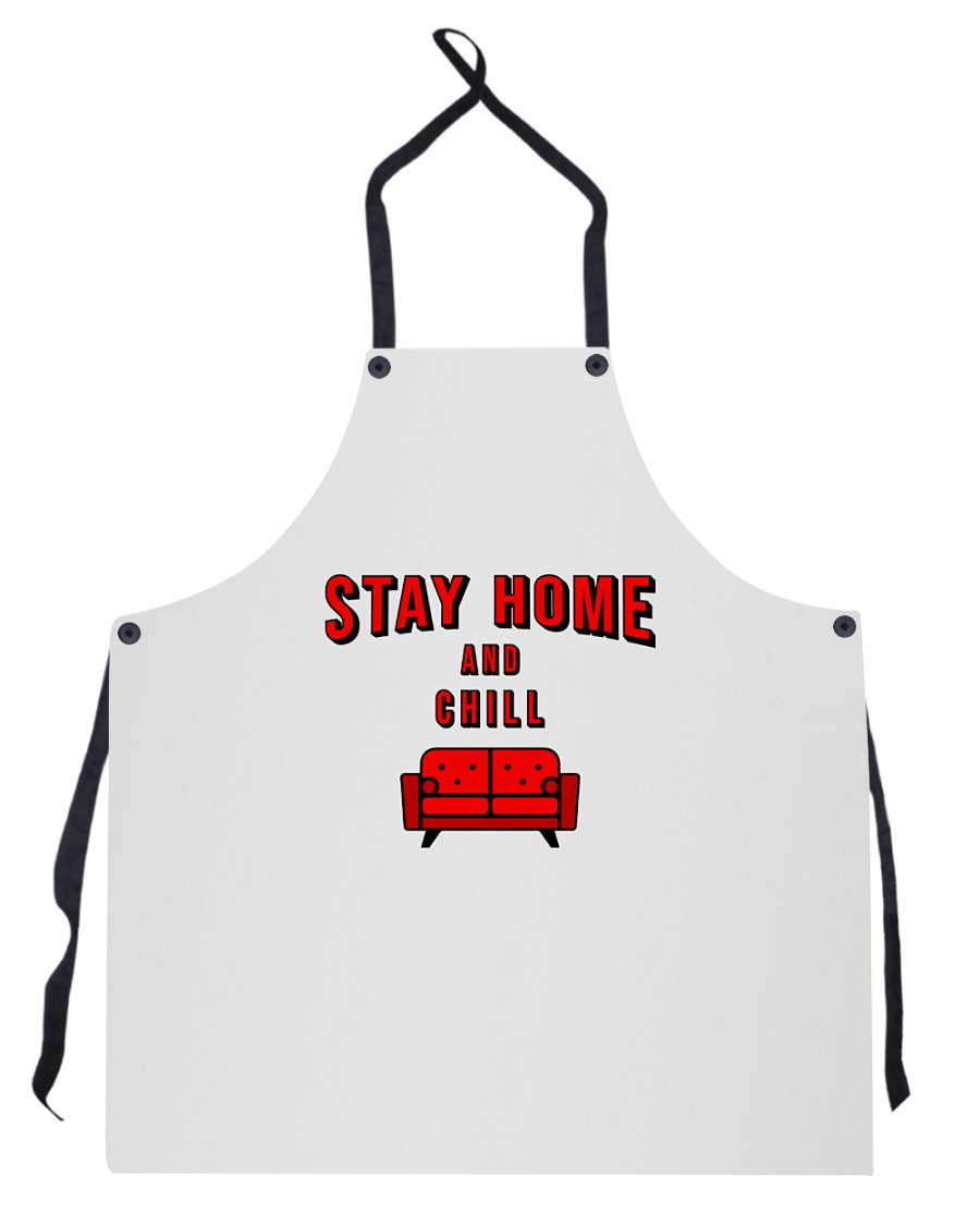 Stay Home and Chill Apron