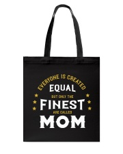 The Finest are Called Mom Tote Bag thumbnail