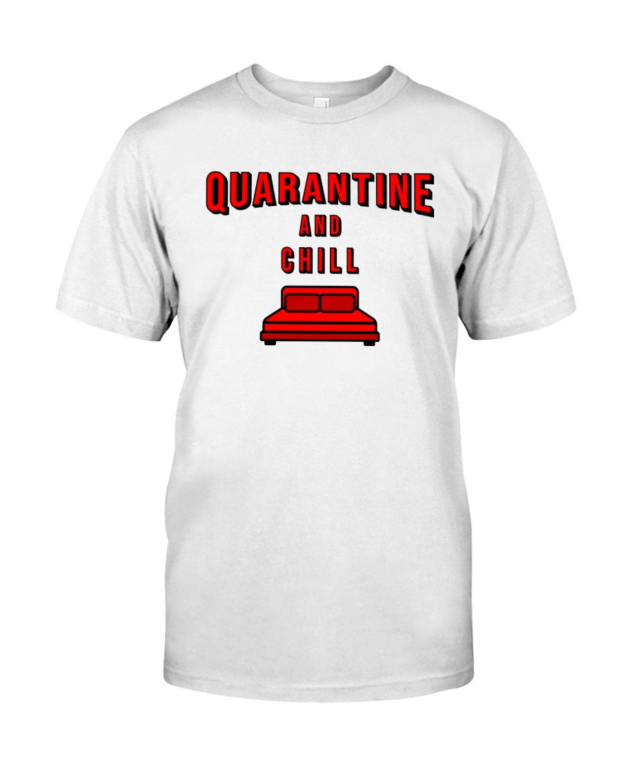 Quarantine and Chill Classic T-Shirt
