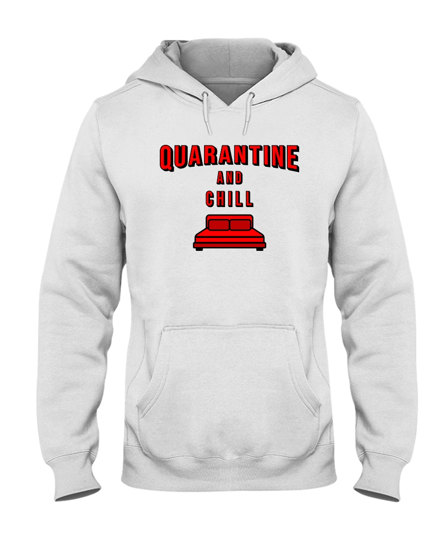 Quarantine and Chill Hooded Sweatshirt