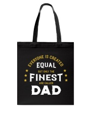 The Finest are Called Dad Tote Bag thumbnail