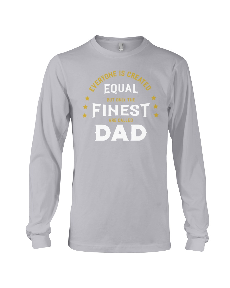 The Finest are Called Dad Long Sleeve Tee