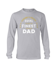 The Finest are Called Dad Long Sleeve Tee front