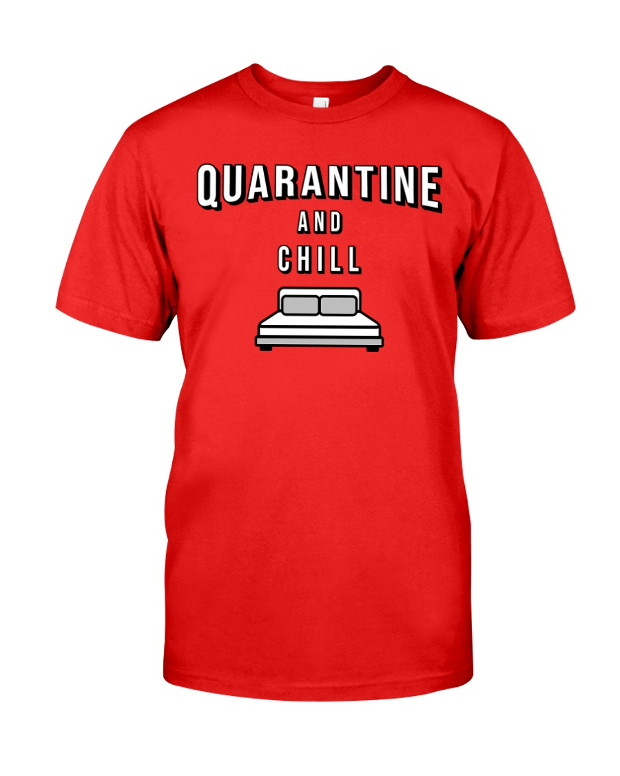 Quarantine and Chill - Red Version Classic T-Shirt