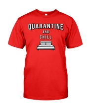 Quarantine and Chill - Red Version Classic T-Shirt front