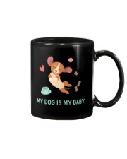 My Dog Is My Baby Mug front