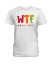 Wine Turkey and Family Ladies T-Shirt thumbnail