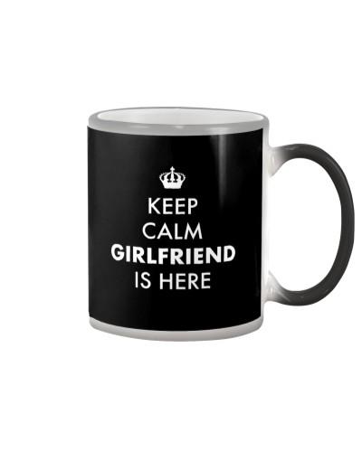 Keep Calm Girfriend is Here
