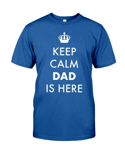 Keep Calm Dad is Here
