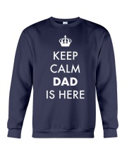Keep Calm Dad is Here Crewneck Sweatshirt front