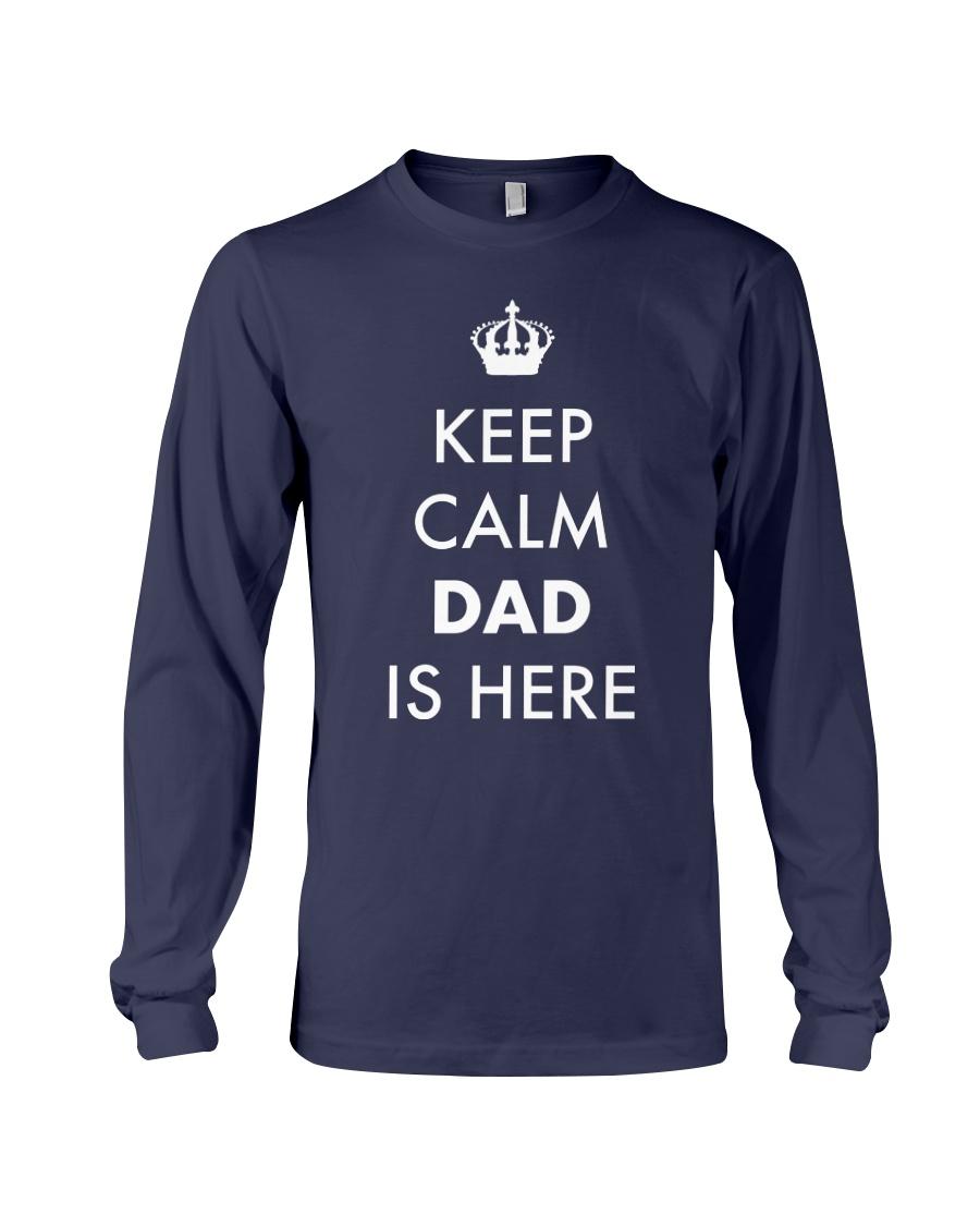 Keep Calm Dad is Here Long Sleeve Tee