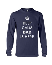 Keep Calm Dad is Here Long Sleeve Tee front
