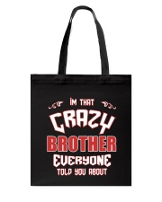 I'm That Crazy Brother Tote Bag thumbnail