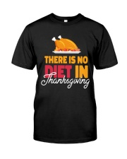 There is no Diet in Thanksgiving Classic T-Shirt thumbnail