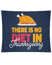 """There is no Diet in Thanksgiving Wall Tapestry - 60"""" x 51"""" thumbnail"""