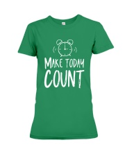 Make Today Count Premium Fit Ladies Tee thumbnail