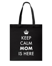 Keep Calm Mom is Here Tote Bag thumbnail