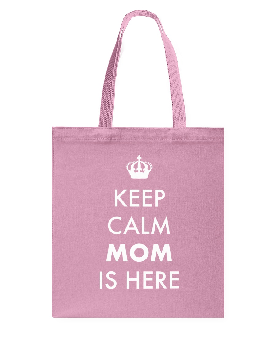 Keep Calm Mom is Here Tote Bag