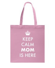 Keep Calm Mom is Here Tote Bag front