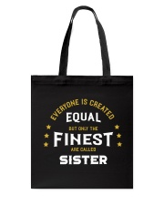 The Finest are Called Sister Tote Bag thumbnail