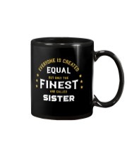 The Finest are Called Sister Mug thumbnail