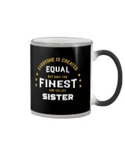 The Finest are Called Sister Color Changing Mug thumbnail