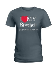 I Love My Brother - Yes he Bought This For Me Ladies T-Shirt front