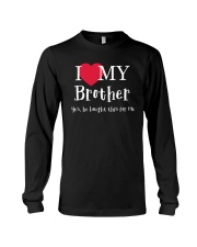 I Love My Brother - Yes he Bought This For Me Long Sleeve Tee thumbnail
