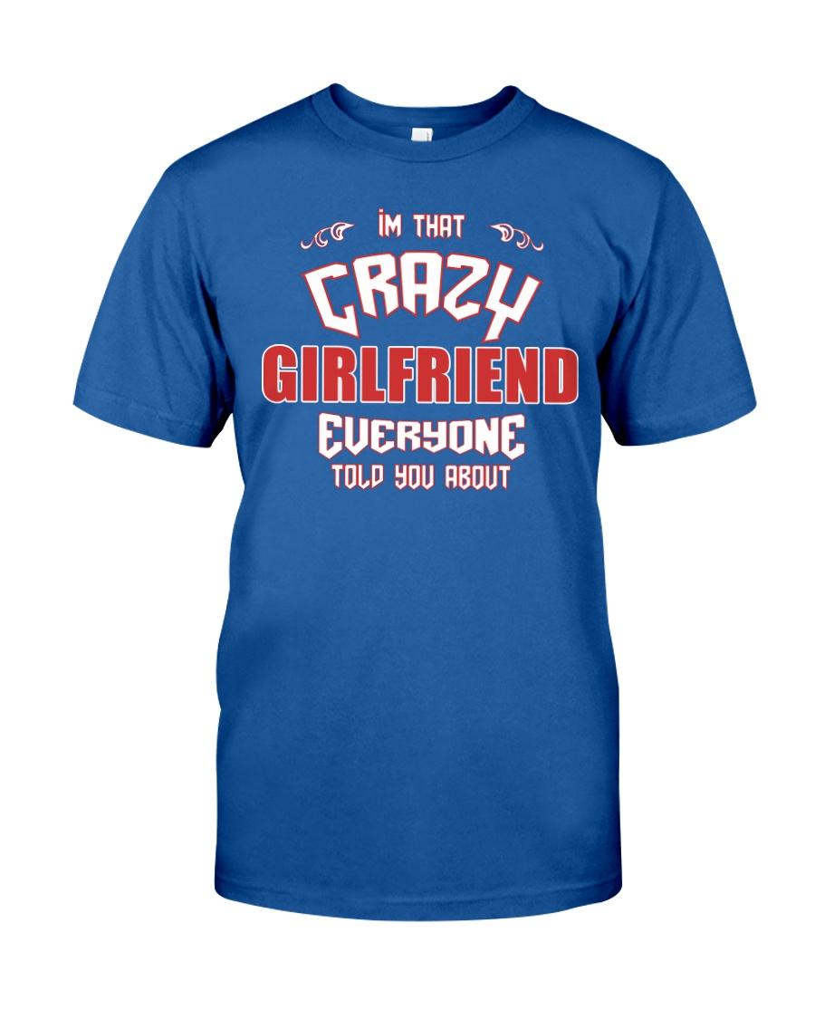 I'm That Crazy Girlfriend Classic T-Shirt