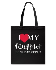 I Love My Daughter - Yes She Bought This For Me Tote Bag thumbnail