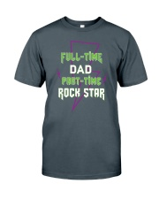 Full-time Dad Part-time Rock Star Classic T-Shirt front