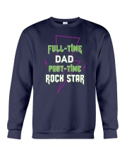 Full-time Dad Part-time Rock Star Crewneck Sweatshirt front