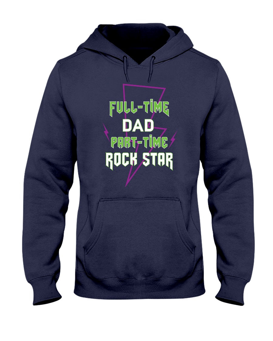 Full-time Dad Part-time Rock Star Hooded Sweatshirt