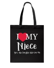 I Love My Niece - Yes She Bought This For Me Tote Bag thumbnail