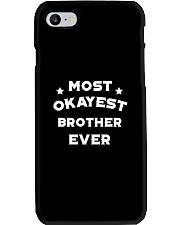 Most Okayest Brother Ever Phone Case thumbnail