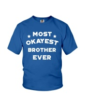 Most Okayest Brother Ever Youth T-Shirt front