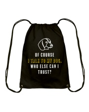 Of course I Talk to My Dog Drawstring Bag thumbnail