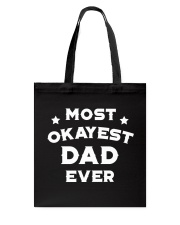 Most Okayest Dad Ever Tote Bag thumbnail