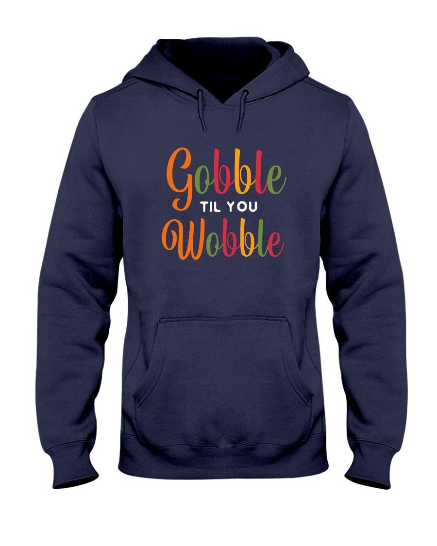 Gobble til you Wobble Hooded Sweatshirt