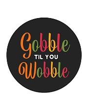 Gobble til you Wobble Circle Coaster thumbnail
