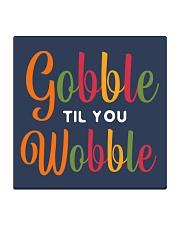 Gobble til you Wobble Square Coaster thumbnail