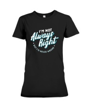 Not Always Right Premium Fit Ladies Tee thumbnail