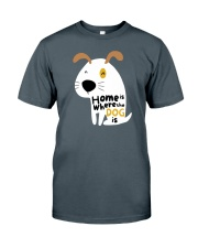 Home is Where the Dog is Classic T-Shirt thumbnail