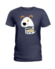 Home is Where the Dog is Ladies T-Shirt thumbnail