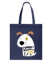 Home is Where the Dog is Tote Bag thumbnail