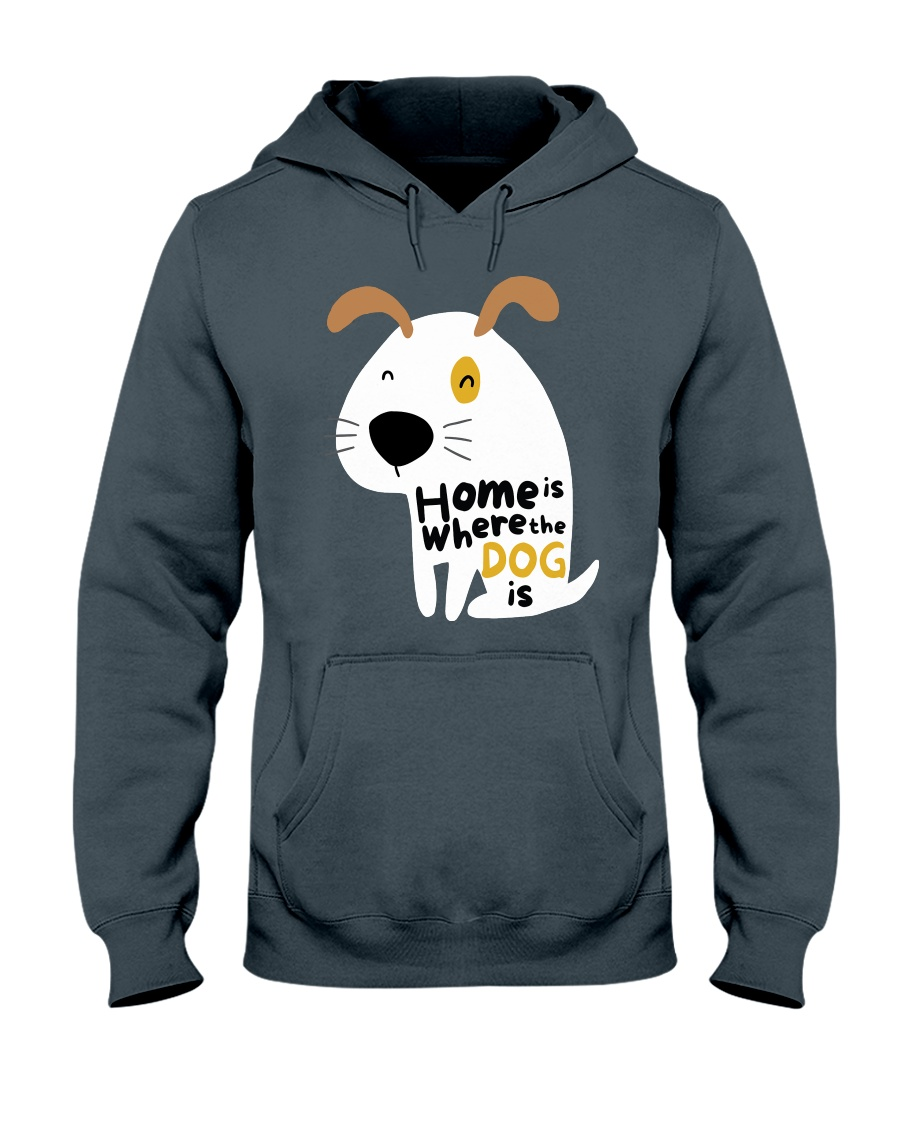 Home is Where the Dog is Hooded Sweatshirt
