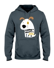 Home is Where the Dog is Hooded Sweatshirt front