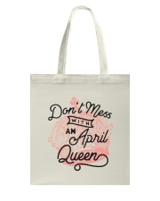 Don't Mess With a April Queen Tote Bag thumbnail